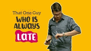 Video ScoopWhoop: That One Guy Who Is Always Late MP3, 3GP, MP4, WEBM, AVI, FLV Mei 2018