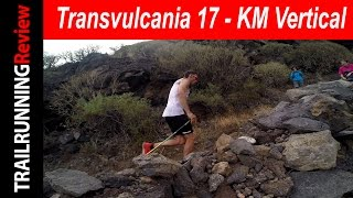 Transvulcania 2017 - KM Vertical Kilómetro vertical de Transvulcania 2017 TRAILRUNNINGReview Media partner of the ...