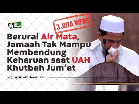 Khutbah jumat paling menyentuh -  Ustadz Adi Hidayat
