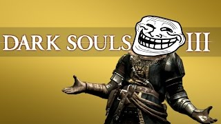 Video Dark Souls 3 - Top Ten Trolls! (4) MP3, 3GP, MP4, WEBM, AVI, FLV Maret 2018