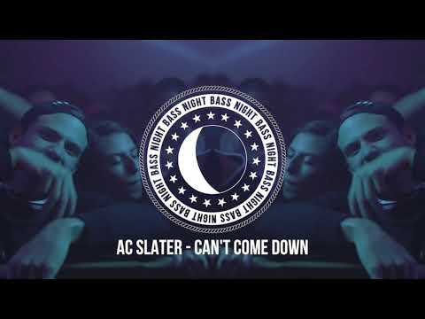 AC Slater - Can't Come Down ft. Young Lyxx
