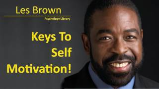 Les Brown Keys To Self Motivation Inspirational! - Psychology audiobook