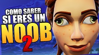 Video COMO SABER SI ERES UN NOOB EN FORTNITE? #2 MP3, 3GP, MP4, WEBM, AVI, FLV November 2018