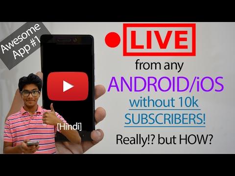 How to Live Stream on YouTube from Phone without 1k Subscribers? LIVE from Android/iOS! [Hindi]