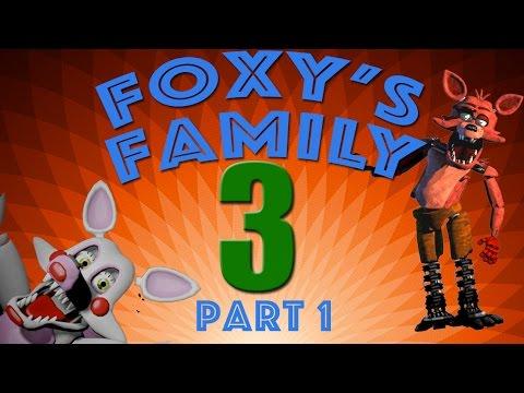 [SFM FNAF] Foxy's Family 3 Part 1 (видео)
