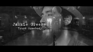 Trust Somebody   Jackie Greene   Official Video