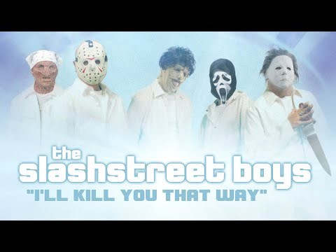 "SLASHSTREET BOYS - ""I'LL KILL YOU THAT WAY"" (OFFICIAL BACKSTREET BOYS PARODY)"
