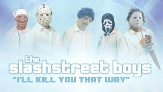 "SLASHSTREET BOYS - ""I'LL KILL YOU THAT WAY"