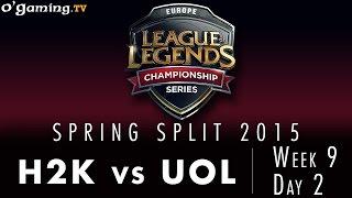 LCS EU Spring 2015 - W9D2 - H2K vs UOL