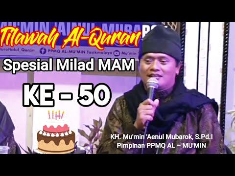 Tilawah Alquran Spesial Milad MAM | Mu'min 'Aenul Mubarok