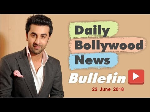 Latest Hindi Entertainment News From Bollywood | 22 June 2018