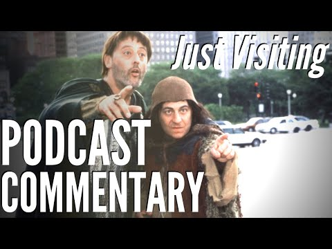 Just Visiting  - Podcast Commentary