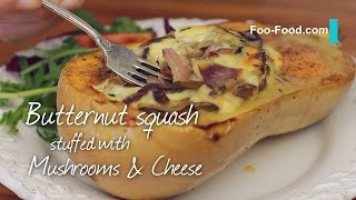 Butternut squash stuffed with Mushrooms & Cheese