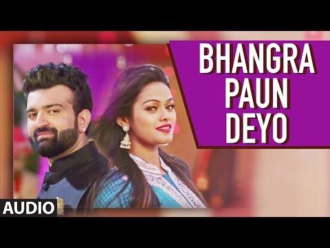 New Punjabi Songs | Bhangra Paun Deyo Audio Song |