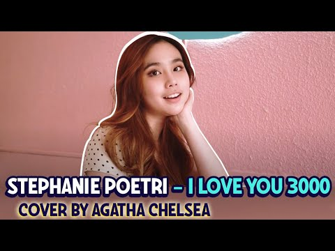 Stephanie Poetri - I Love You 3000 [Cover by Agatha Chelsea]