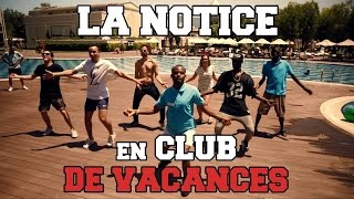 Video LA NOTICE - EN CLUB DE VACANCES MP3, 3GP, MP4, WEBM, AVI, FLV Mei 2017