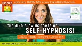 🌟GRACE SMITH: The Mind-Blowing Power of SELF-HYPNOSIS   Close Your Eyes, Get Free