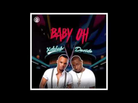 KetchUp Ft. Davido - Baby Oh(Tune 2016)
