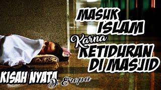 Video Kisah Nyata di Eropa - Masuk Islam Karna Ketiduran di Masjid | Ustadz Adi Hidayat Lc MA MP3, 3GP, MP4, WEBM, AVI, FLV Oktober 2017