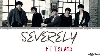 FT Island - Severely (지독하게) Lyrics [Color Coded_Han_Rom_Eng]