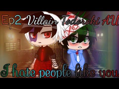 I hate people like you || Episode 2 of Villain Todoroki AU|| Gacha Club
