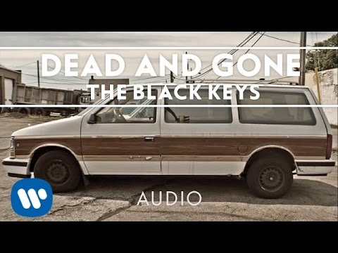 The Black Keys - Dead and Gone (Audio)