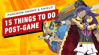15 Things to Do in Pokemon Sword & Shield's Post Game by IGN