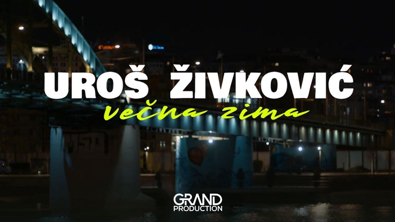 Večna zima – Uroš Živković – nova pesma i tv spot