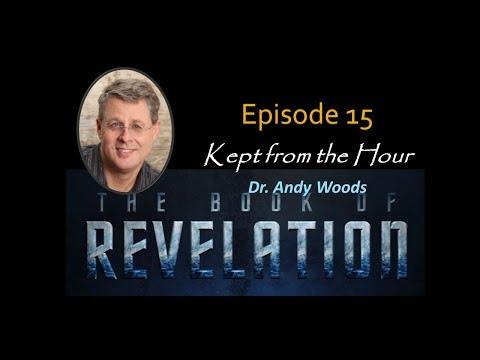 Revelation Episode 15. Kept from the Hour. Rev. 3:10.