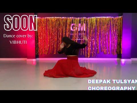 Soon- Deepak tulsyan choreography | dance cover | sashi khushi | vibhuti_dancer