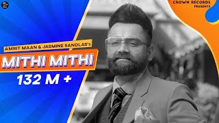 Video Mithi Mithi (Full Video) Amrit Maan Ft Jasmine Sandlas | Intense | New Punjabi Songs 2019 MP3, 3GP, MP4, WEBM, AVI, FLV Maret 2019