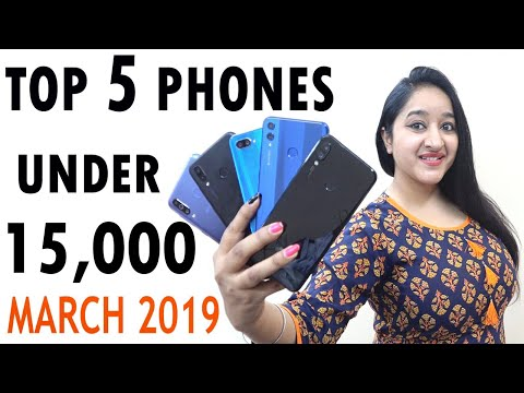 Top 5 Phones Under 15000 in MARCH 2019