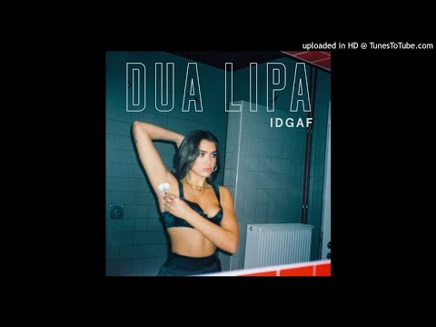 Dua Lipa - IDGAF (Clean) (видео)
