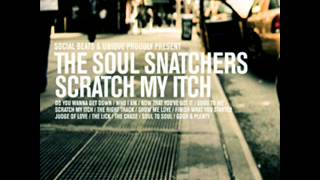 The Soul Snatchers - The Right Track (Scratch My Itch)