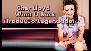 Cher Lloyd - Want U Back (Tradução/Legendado)