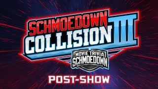 Schmoedown Collision III Post-Show LIVE! by Schmoes Know