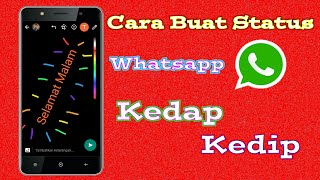 Video Cara Membuat Status Whatsapp Kedap Kedip #1 MP3, 3GP, MP4, WEBM, AVI, FLV Mei 2019