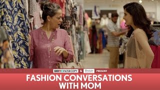 Video FilterCopy | Fashion Conversations With Mom | Ft. Aisha Ahmed, Sheeba Chaddha MP3, 3GP, MP4, WEBM, AVI, FLV November 2017