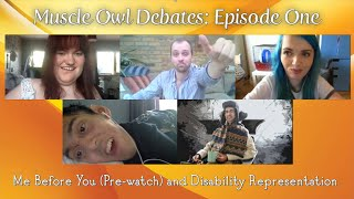 Muscle Owl Debates Discusses Disability Film 'Me Before You'