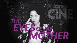 Nonton The Eyes of My Mother (2016) - Review (spoilers menores) Film Subtitle Indonesia Streaming Movie Download