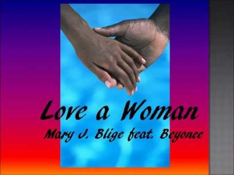 Mary J. Blige Feat Beyonce - Love A   Woman
