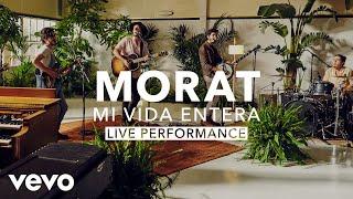 Morat - Mi Vida Entera (Live) | Vevo X