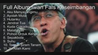Video Iwan Fals - Full Album Keseimbangan MP3, 3GP, MP4, WEBM, AVI, FLV Agustus 2018