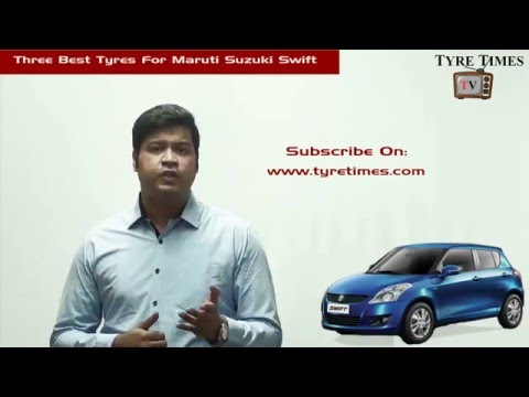 3 Best Tyres For Maruti Suzuki Swift