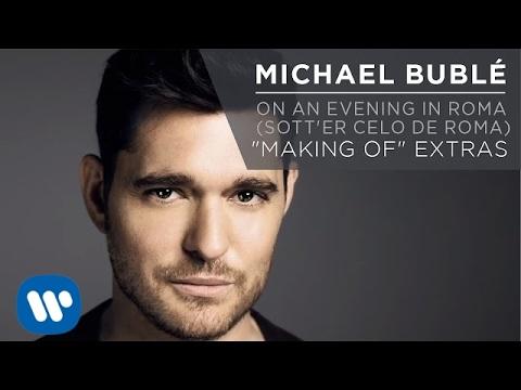 Michael Bublé - On an Evening in Roma (Sott'er Celo de Roma)