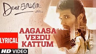 Dear Comrade Tamil - Aagaasa Veedu Kattum Lyrical Song | Vijay Deverakonda | Rashmika | Bharat Kamma