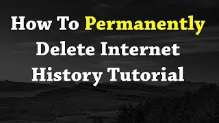 Download Lagu How To Permanently Delete Internet History Tutorial NEW 2017 Mp3
