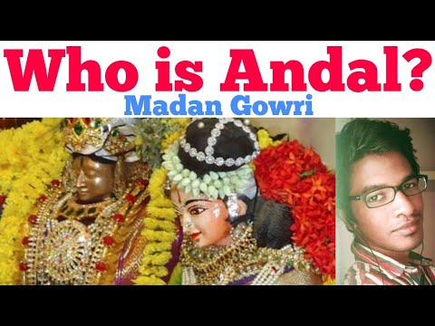 Who Is Andal Tamil Madan Gowri MG