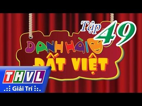 Danh hài đất Việt Tập 49 - Thúy Nga, NSƯT Kim Tử Long, Đại Nghĩa, Chí Tài
