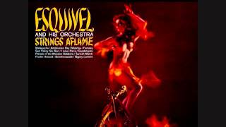 Esquivel - Strings Aflame (1959)  Full vinyl LP Video
